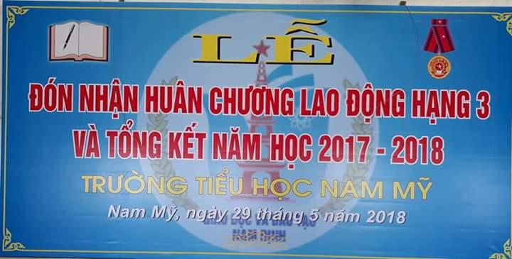 LỄ ĐÓN HUÂN CHƯƠNG LAO ĐỘNG HẠNG BA  VÀ TỔNG KẾT NĂM HỌC 2017-2018 CỦA TRƯỜNG TIỂU HỌC NAM MỸ